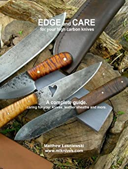 EDGE and CARE for your high carbon knives by [Lesniewski, Matt]
