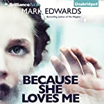 Because She Loves Me | Mark Edwards