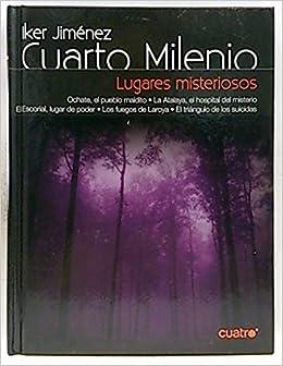 Cuarto Milenio. Lugares misteriosos: Amazon.es: Iker Jiménez Elizari ...