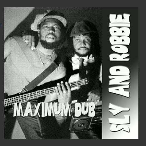 Maximum Dub by Sly & Robbie - Maximum Robbie