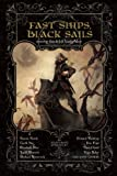 Fast Ships, Black Sails, Naomi Novik and Garth Nix, 1597800945