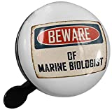 Small Bike Bell Beware Of Marine Biologist Vintage Funny Sign - NEONBLOND