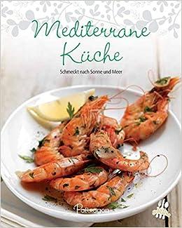 Mediterrane Küche: Schmeckt nach Sonne und Meer Leicht ...