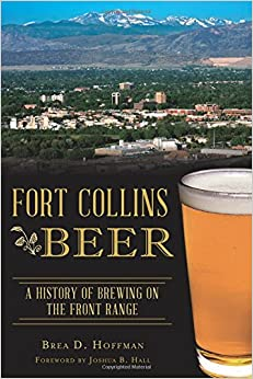 Book Fort Collins Beer: A History of Brewing on the Front Range (American Palate)