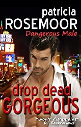 Drop Dead Gorgeous (Dangerous Male (The Donatelli Brothers) Book 1)