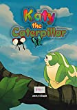 Katy the Caterpillar (Be the magic you are Book 3)