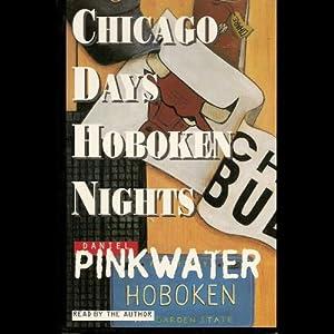 Chicago Days/Hoboken Nights Audiobook