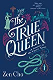 The True Queen (A Sorcerer to the Crown Novel)