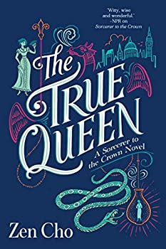 The True Queen by Zen Cho Science fiction and fantasy book and audiobook reviews