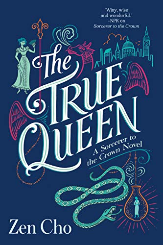The True Queen (A Sorcerer to the Crown Novel Book 2)