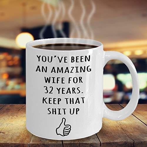 32nd Year Anniversary Gift For Wife 32nd Anniversary Present For Her Married 32 Years 32nd Wedding Anniversary Mug Funny Marriage Gift