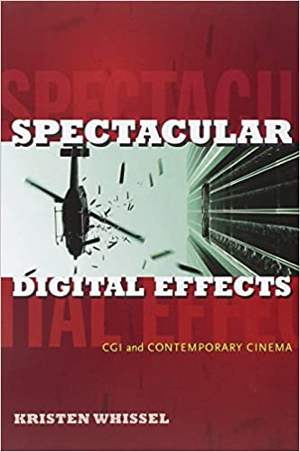CGI and Contemporary Cinema Spectacular Digital Effects