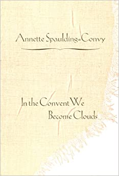 Book In the Convent We Become Clouds