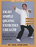 Eight Simple Qigong Exercises for Health, Jwing-Ming Yang, 1886969523