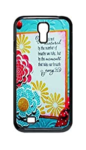 Cool Painting Life is not measured by the number of breaths we take Snap-on Hard Back Case Cover Shell for Samsung GALAXY S4 I9500 I9502 I9508 I959 -1006