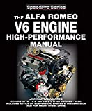 auto alfa romeo - Alfa Romeo V6 Engine High-performance Manual: Covers GTV6, 75 & 164 2.5 & 3 Liter Engines – Also Includes advice on Suspension, Brakes & Transmission (not for front wheel drive) (SpeedPro series)