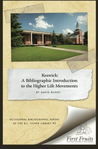Keswick: A Bibliographic Introduction to the Higher Life Movement (Volume 3)
