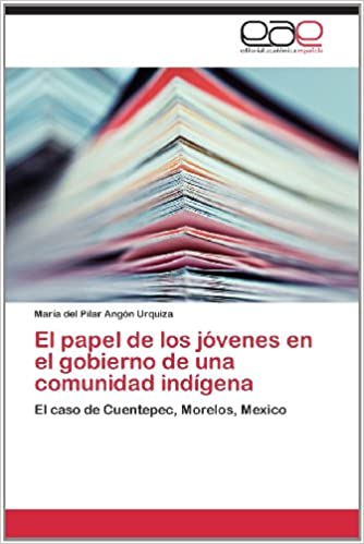 Descargas gratuitas de libros electrónicos en línea El Papel de Los Jovenes En El Gobierno de Una Comunidad Indigena en español iBook 3659024201