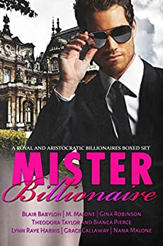 Mister Billionaire Boxed Set: Seven Royal and Aristocratic Romantic Suspense Billionaire Novels by [Babylon, Blair, Malone, M., Robinson, Gina, Taylor, Theodora, Harris, Lynn Raye, Callaway, Grace, Malone, Nana, Pierce, Bianca]