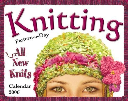 (Knitting Pattern-a-Day Calendar: 2006 )