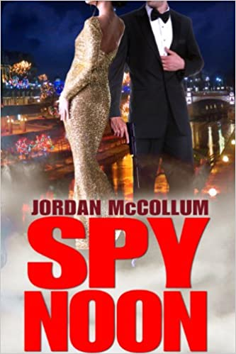 Spy Noon (Spy Another Day Prequels clean romantic suspense trilogy Book 1)