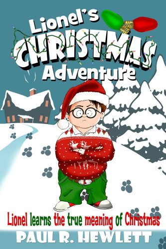 Book: Lionel's Christmas Adventure - Lionel Learns the True Meaning of Christmas (Lionel's Grand Adventure) by Paul R. Hewlett