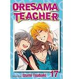 [ Oresama Teacher, Volume 17 BY Tsubaki, Izumi ( Author ) ] { Paperback } 2014