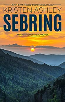 Sebring (The Unfinished Heroes Series Book 5) by [Ashley, Kristen]