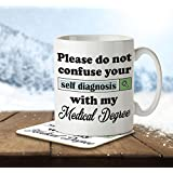 MNC_JOB_002 Please Dont Confuse Your Self Diagnosis With My Medical Degree - Mug and Coaster by The Inky Penguin