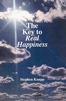 The Key to Real Happiness by [Knapp, Stephen]