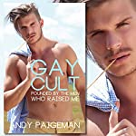 Gay Cult: Pounded by the Men Who Raised Me | Andy Paigeman