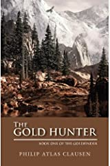 The Gold Hunter: Book One (The Goldfinder) (Volume 1)