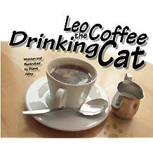 Leo the Coffee Drinking Cat