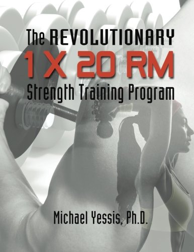 The Revolutionary 1 x 20 RM Strength Training Program