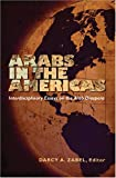 Arabs in the Americas : Interdisciplinary Essays on the Arab Diaspora, Zabel, Darcy, 0820481114