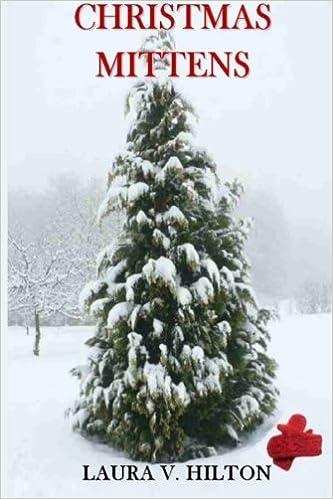 christmas mittens laura v hilton 9781518629723 amazoncom books - Christmas Mittens