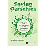 Saving Ourselves:Interviews with World Leaders on the Sustainable Transition