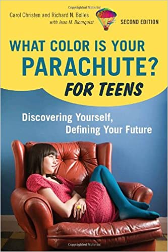 What Color Is Your Parachute? For Teens, 2nd Edition: Discovering ...