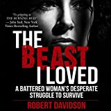 #5: The Beast I Loved: A Battered Woman's Desperate Struggle to Survive