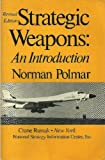 Strategic Weapons : An Introduction, Polmar, Norman, 0844814113