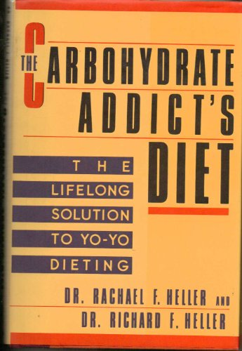 The Carbohydrate Addict's Diet by Richard F. Heller, Rachael F. Heller