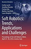 img - for Soft Robotics: Trends, Applications and Challenges: Proceedings of the Soft Robotics Week, April 25-30, 2016, Livorno, Italy (Biosystems & Biorobotics) book / textbook / text book