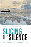 Slicing the Silence, Tom Griffiths, 0674026330