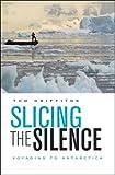 Slicing the Silence: Voyaging to Antarctica