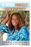 img - for Re-Invent Yourself!: A Lifestyle Transformation Guide for Women Over 50 book / textbook / text book