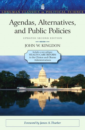 Agendas, Alternatives, and Public Policies, Update Edition, with an Epilogue on Health Care (2nd Edition) (Longman Classics in Political -