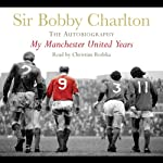 My Manchester United Years | Bobby Charlton