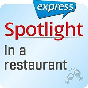 Spotlight express - Ausgehen: Wortschatz-Training Englisch - Im Restaurant Hörbuch