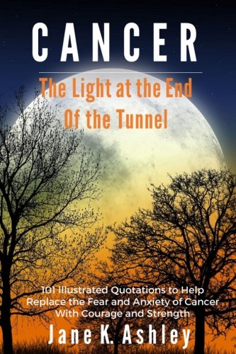 - CANCER: The Light at the End of the Tunnel