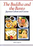 The Buddha and the Bento Japanese Culture and Cuisine (The Buddha and the Bento, Japanese culture and cuisine)